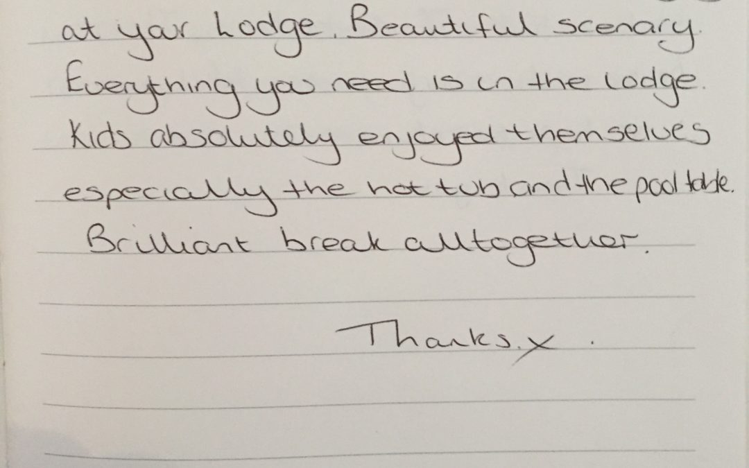 We have had a fantastic time staying at your Lodge